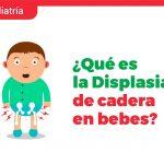 ¿Qué es la displasia de cadera en bebes?